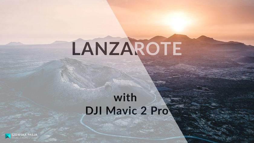 Lanzarote z DJI Mavic 2 Pro